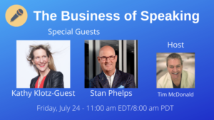 Scheduled date for Business of Speaking show with Kathy Klotz-Guest and Stan Phelps