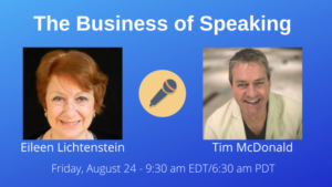 The business of Speaking Show date and time with Eileen Lichtenstein