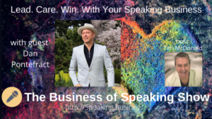 Title card for Lead. Care. Win. with you public speaking with Dan Pontefract