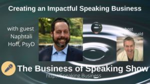 Crafting an Impactful Speaking Business with Naphtali Hoff