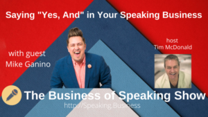 Show card for Saying Yes, and in your speaking business with Mike Ganino